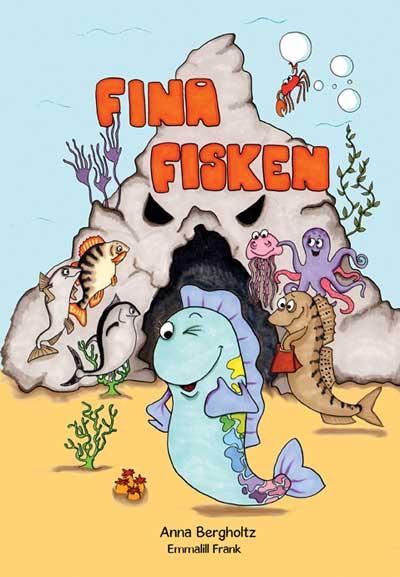 Bokomslag för barnboken Fina fisken. Fiskar och bläckfiskar framför en grotta under vattnet. Illustratör Emmalill Frank.